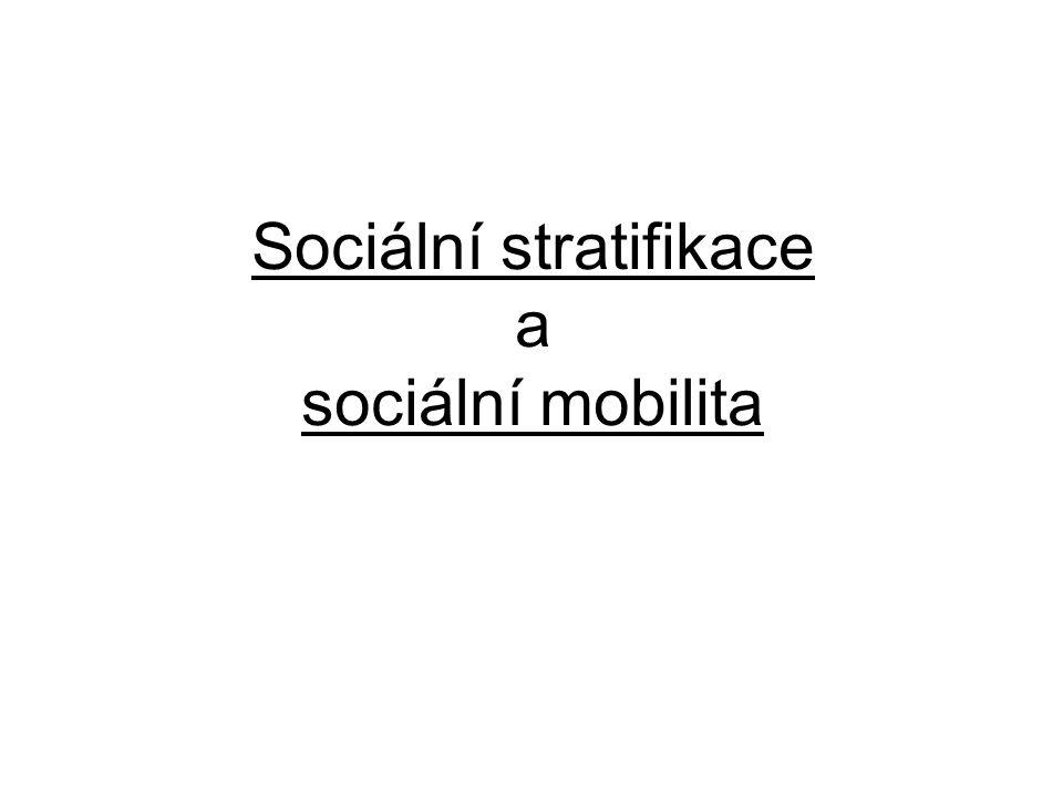 Sociální stratifikace a sociální mobilita