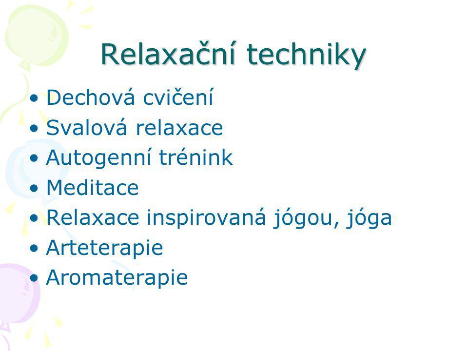 Relaxační techniky Dechová cvičení Svalová relaxace Autogenní trénink Meditace Relaxace inspirovaná jógou, jóga Arteterapie Aromaterapie