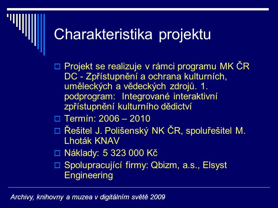 Charakteristika projektu  Projekt se realizuje v rámci programu MK ČR DC - Zpřístupnění a ochrana kulturních, uměleckých a vědeckých zdrojů.