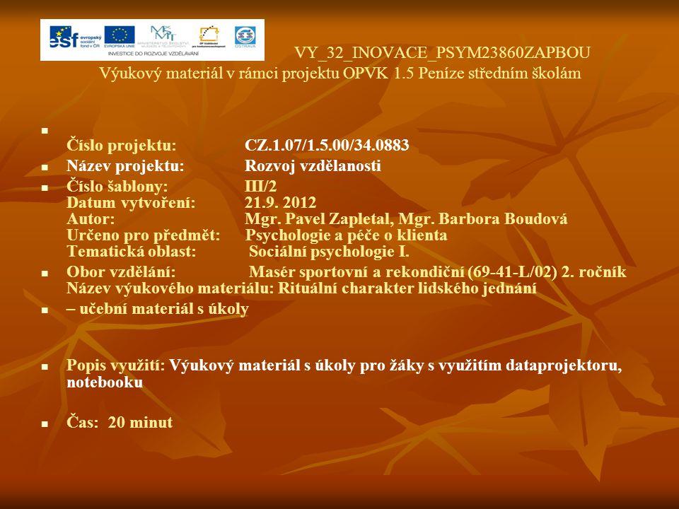 VY_32_INOVACE_PSYM23860ZAPBOU Výukový materiál v rámci projektu OPVK 1.5 Peníze středním školám Číslo projektu:CZ.1.07/1.5.00/34.0883 Název projektu:R