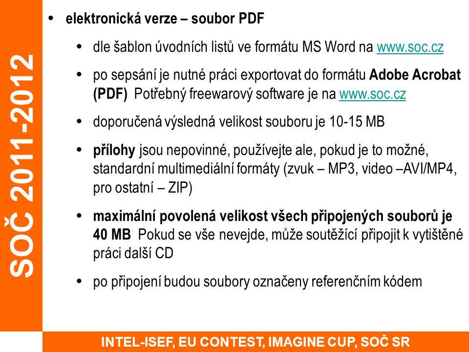  elektronická verze – soubor PDF  dle šablon úvodních listů ve formátu MS Word na www.soc.czwww.soc.cz  po sepsání je nutné práci exportovat do for