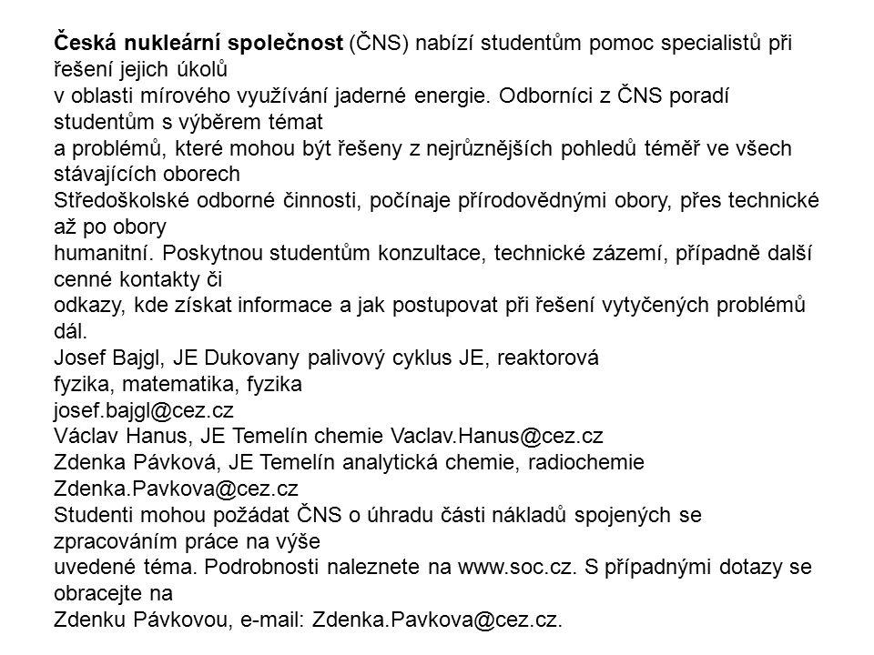 Česká nukleární společnost (ČNS) nabízí studentům pomoc specialistů při řešení jejich úkolů v oblasti mírového využívání jaderné energie. Odborníci z