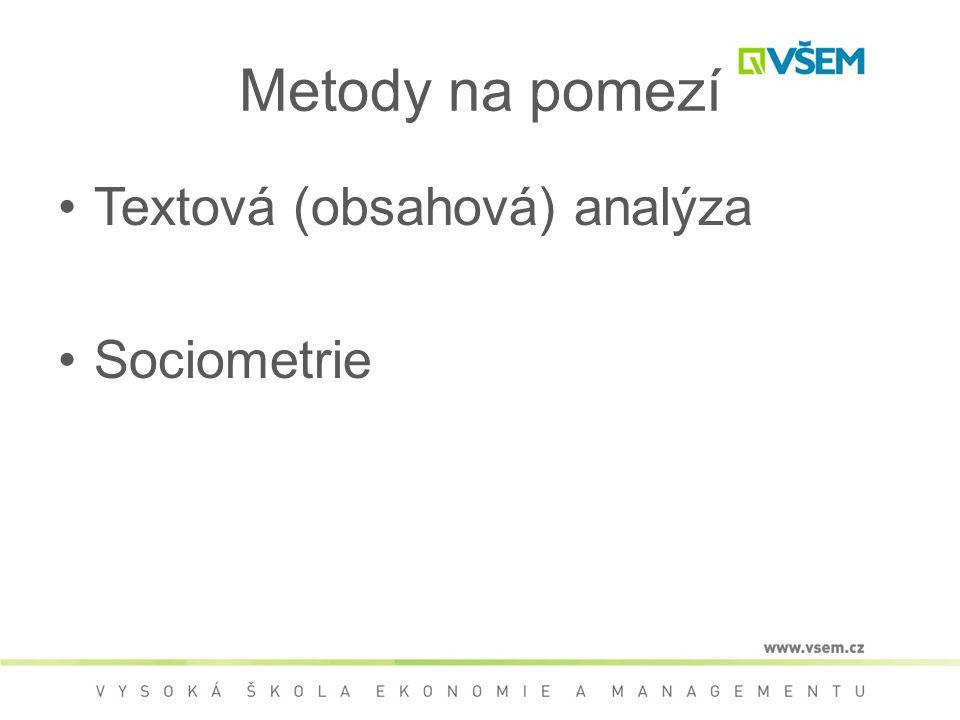 Metody na pomezí Textová (obsahová) analýza Sociometrie