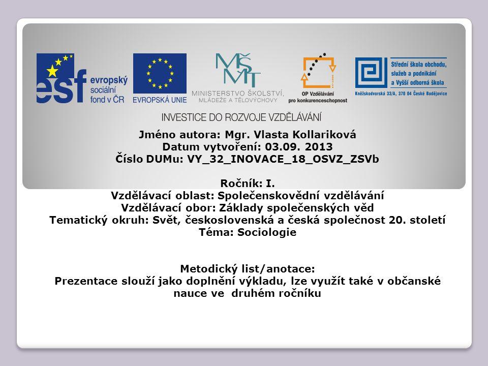 Jméno autora: Mgr. Vlasta Kollariková Datum vytvoření: 03.09.