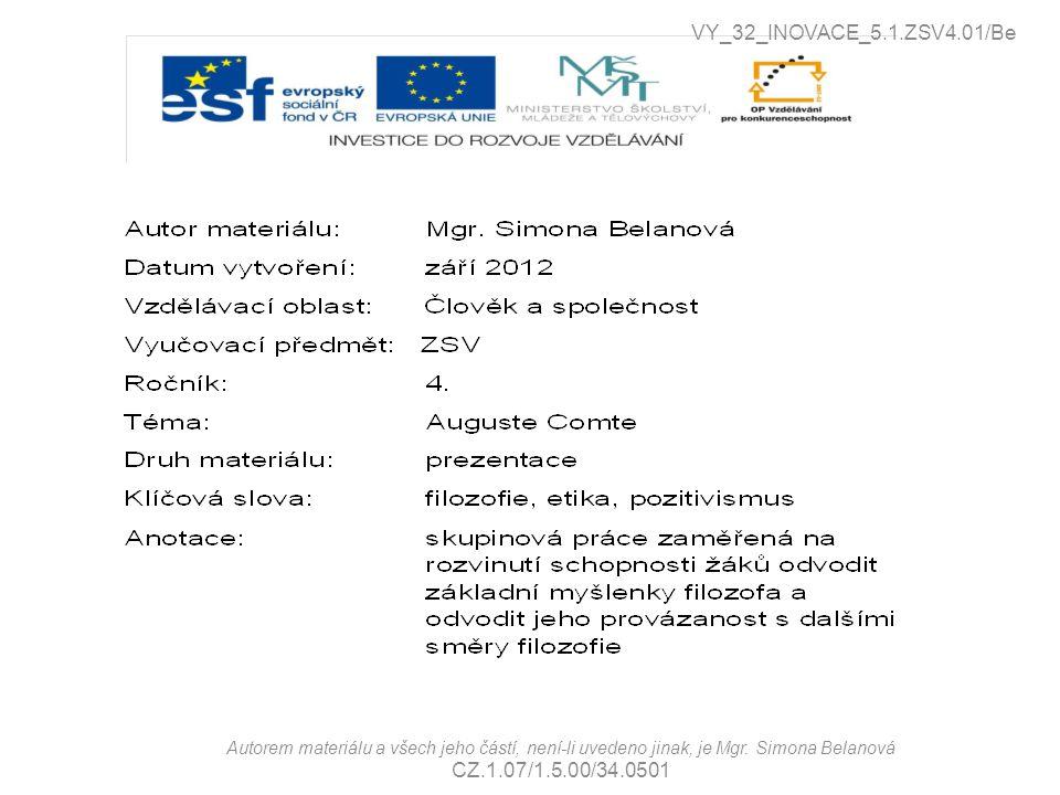 Autorem materiálu a všech jeho částí, není-li uvedeno jinak, je Mgr. Simona Belanová CZ.1.07/1.5.00/34.0501 VY_32_INOVACE_5.1.ZSV4.01/Be
