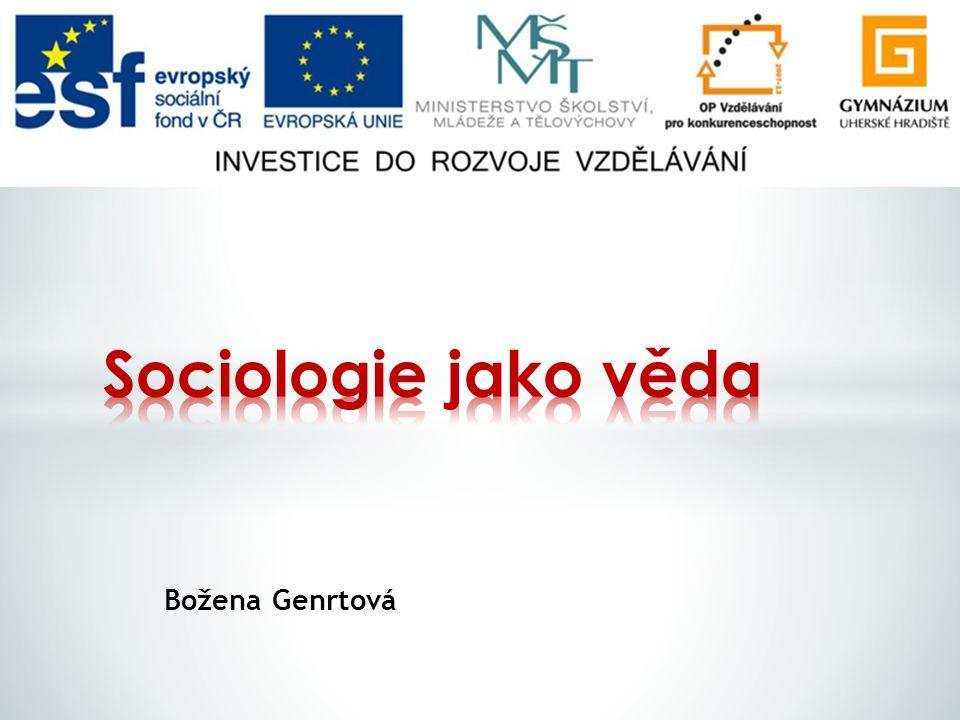  Vznik a předmět  Dějiny sociologie  Sociologická paradigmata  Metody