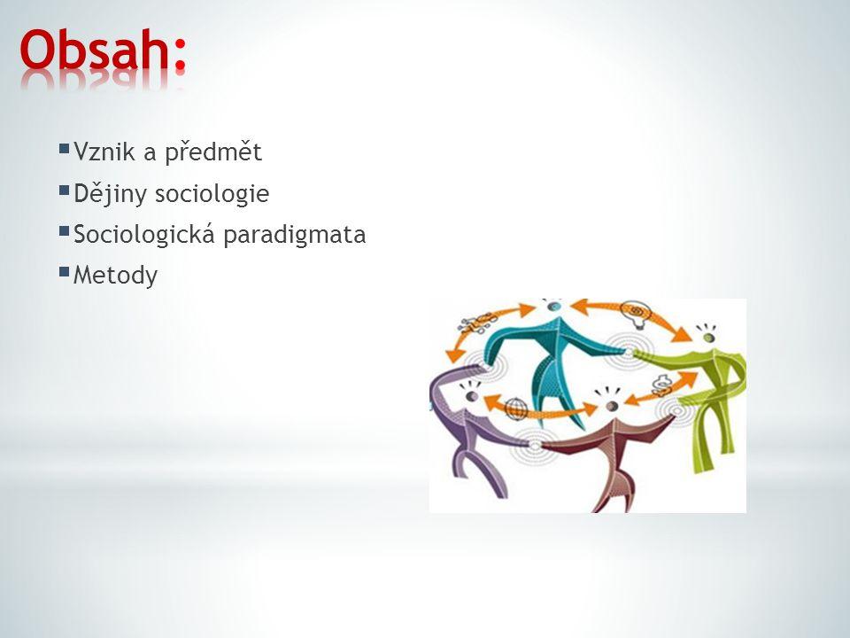  Je společenská věda zkoumající sociální život jednotlivců, skupin a společnosti.