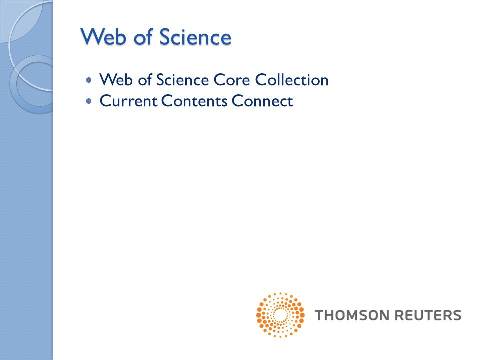 Web of Science Web of Science Core Collection Current Contents Connect