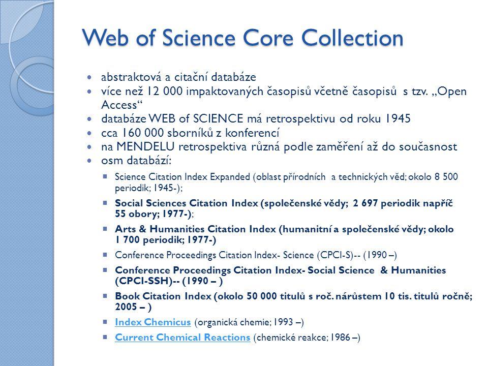 Web of Science Core Collection abstraktová a citační databáze více než 12 000 impaktovaných časopisů včetně časopisů s tzv.