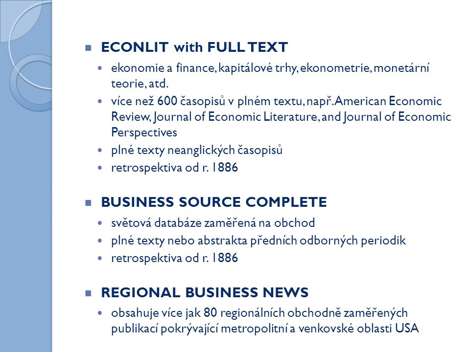  ECONLIT with FULL TEXT ekonomie a finance, kapitálové trhy, ekonometrie, monetární teorie, atd.