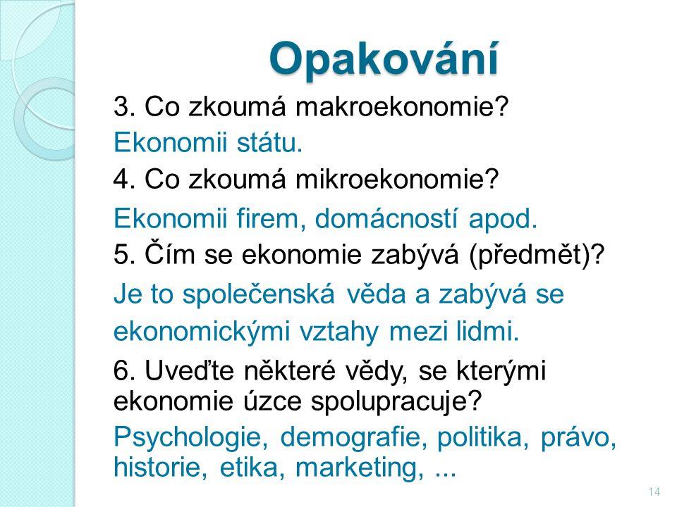 Opakování 3. Co zkoumá makroekonomie. Ekonomii státu.
