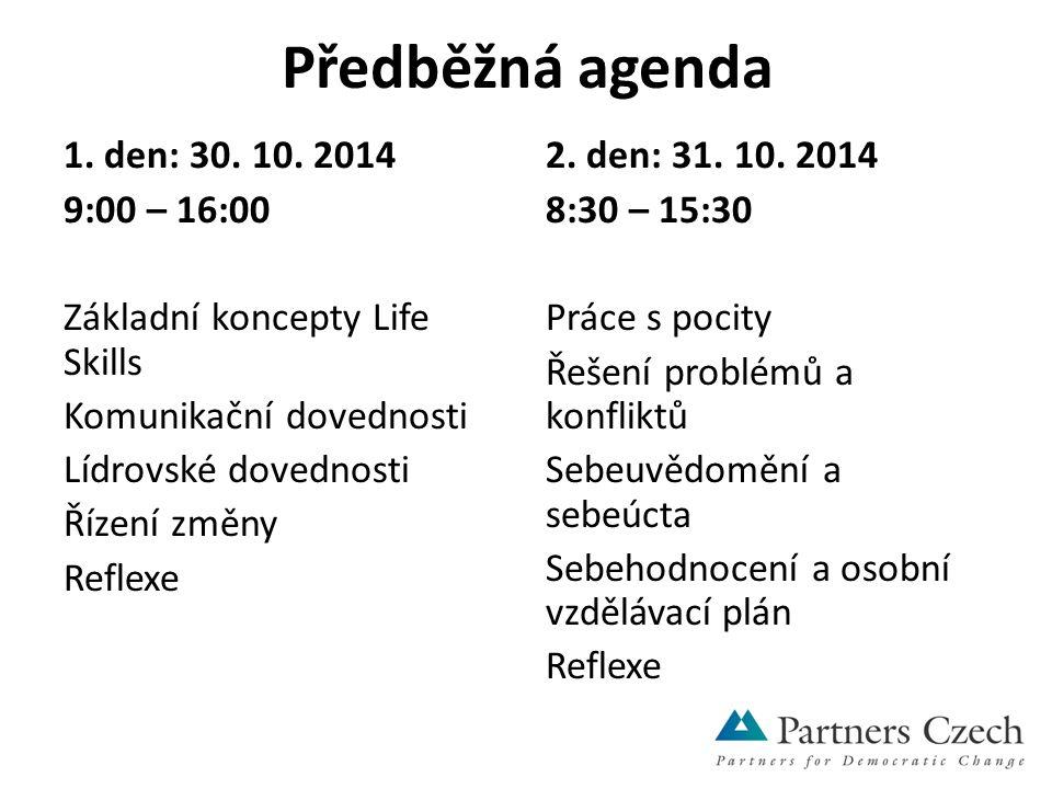 Předběžná agenda 1. den: 30. 10.