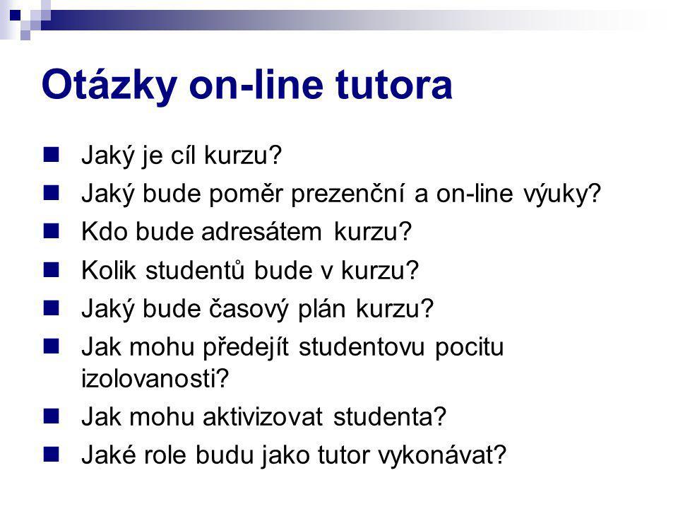 Otázky on-line tutora Jaký je cíl kurzu. Jaký bude poměr prezenční a on-line výuky.