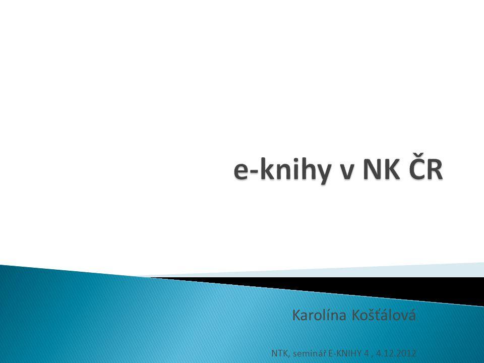 ebrary  SpringerLINK (edice LNCS)  v rámci předplacených databází EBSCO  individuálně předplacené tituly  eBooks on EBSCOhost >> PDA  projekt E-knihy do každé knihovny  digitalizace