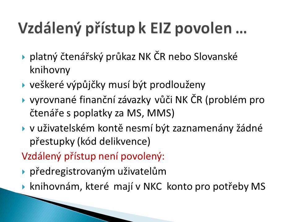  platný čtenářský průkaz NK ČR nebo Slovanské knihovny  veškeré výpůjčky musí být prodlouženy  vyrovnané finanční závazky vůči NK ČR (problém pro č