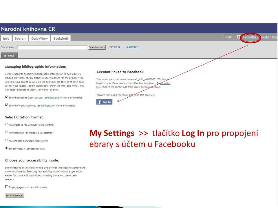 My Settings >> tlačítko Log In pro propojení ebrary s účtem u Facebooku