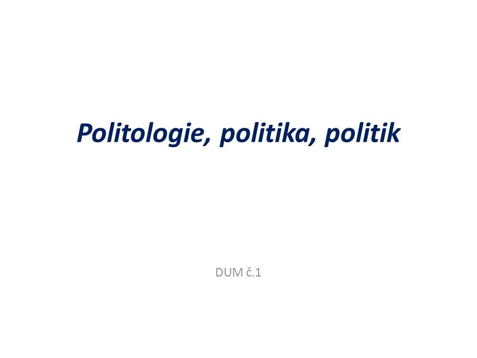 Politologie, politika, politik DUM č.1