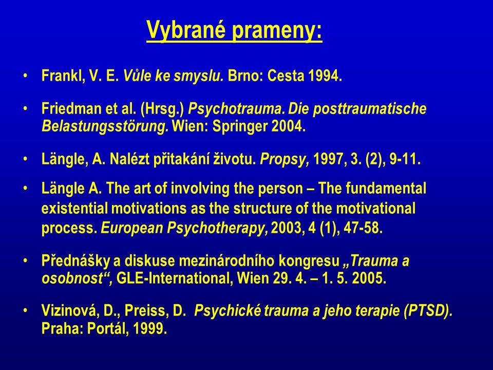 Vybrané prameny: Frankl, V. E. Vůle ke smyslu. Brno: Cesta 1994. Friedman et al. (Hrsg.) Psychotrauma. Die posttraumatische Belastungsstörung. Wien: S