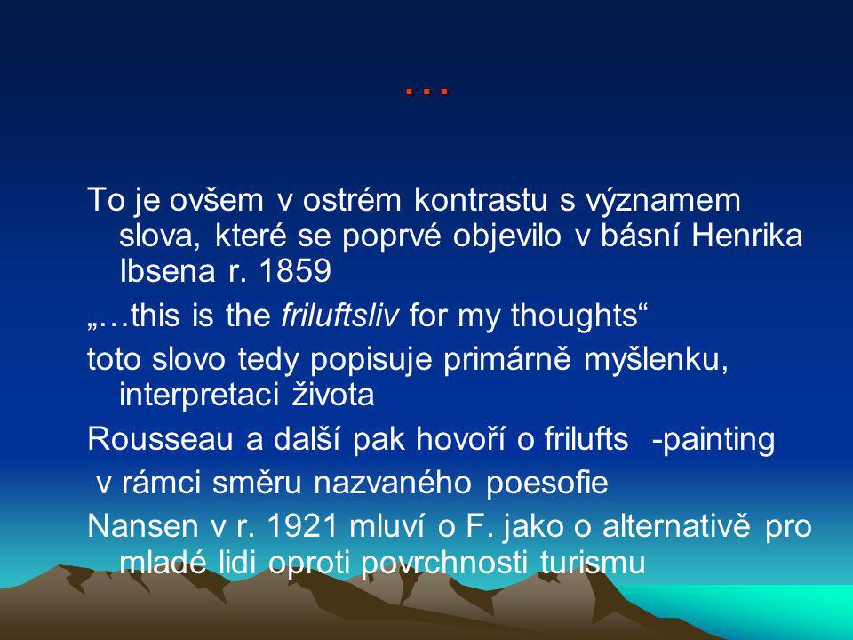 … To je ovšem v ostrém kontrastu s významem slova, které se poprvé objevilo v básní Henrika Ibsena r.