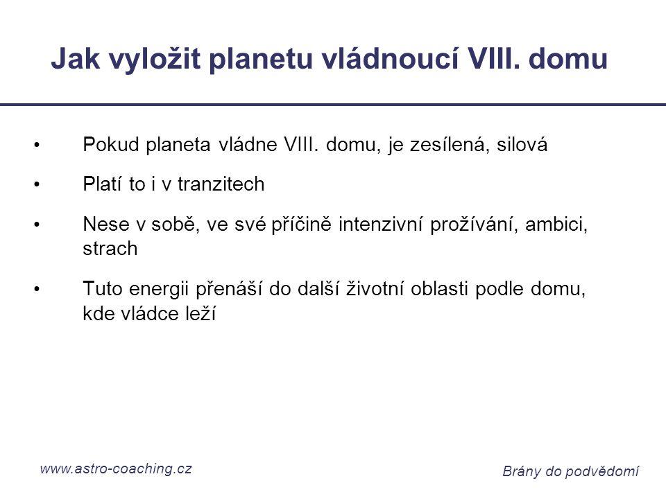www.astro-coaching.cz Brány do podvědomí Jak vyložit planetu vládnoucí VIII.