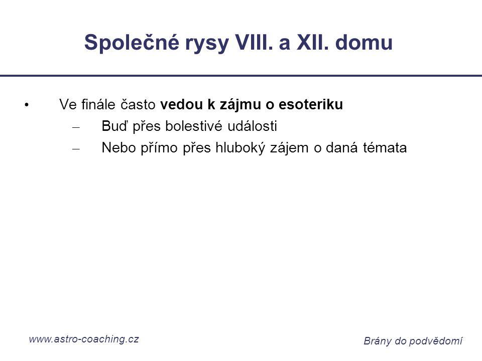 www.astro-coaching.cz Brány do podvědomí Společné rysy VIII.