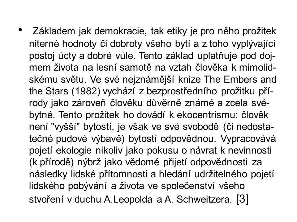 Dílo V češtině jsem jako první krok v tomto filosofickém úsilí napsal nástin opěrných bodů v dějinách evropského myšlení, Člověk, dobro a zlo Praha, Ježek, 1993;.