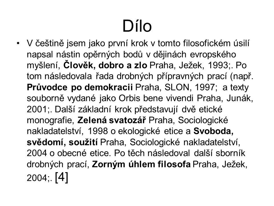 Dílo V češtině jsem jako první krok v tomto filosofickém úsilí napsal nástin opěrných bodů v dějinách evropského myšlení, Člověk, dobro a zlo Praha, J