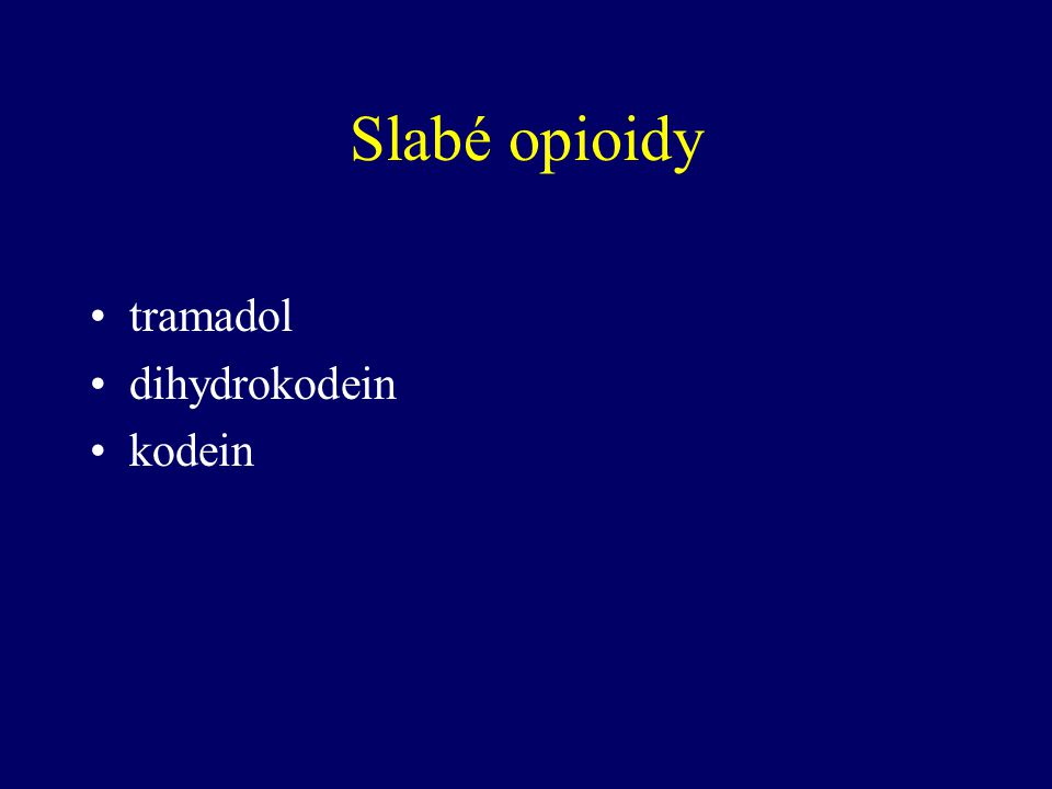 Slabé opioidy tramadol dihydrokodein kodein