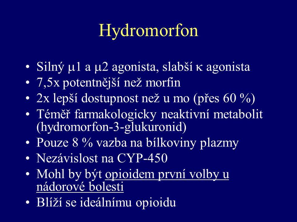Hydromorfon Silný  1 a  2 agonista, slabší  agonista 7,5x potentnější než morfin 2x lepší dostupnost než u mo (přes 60 %) Téměř farmakologicky neak