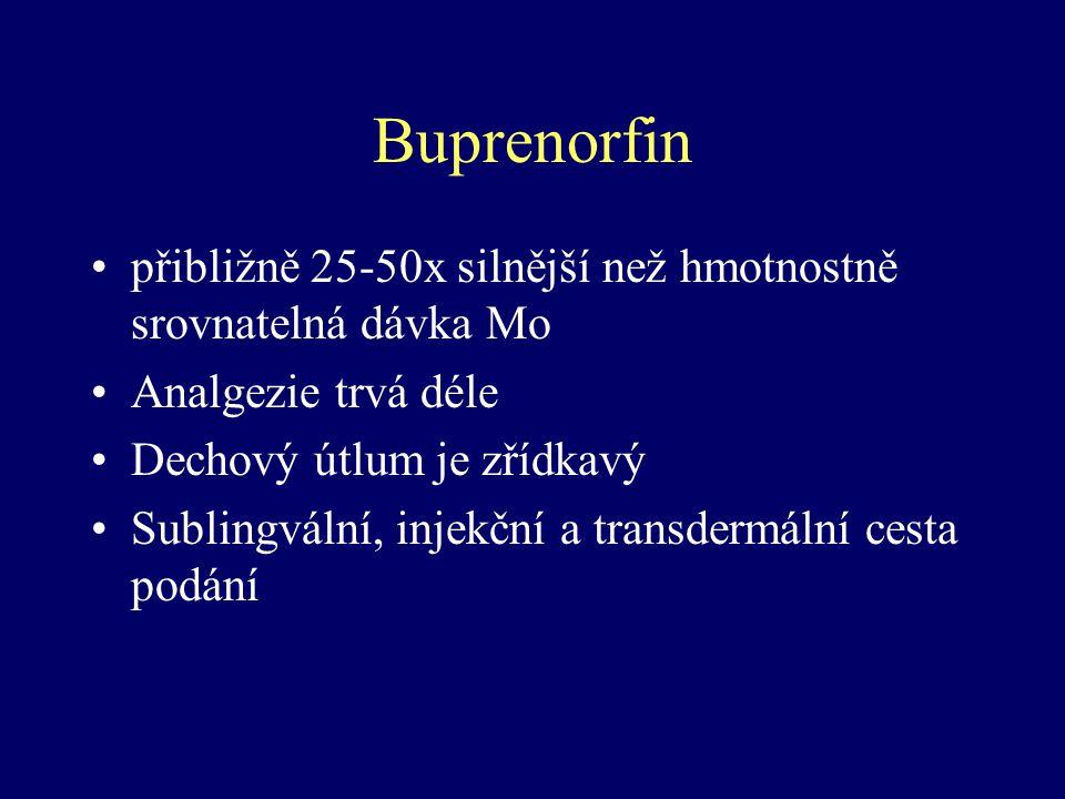 Buprenorfin přibližně 25-50x silnější než hmotnostně srovnatelná dávka Mo Analgezie trvá déle Dechový útlum je zřídkavý Sublingvální, injekční a trans