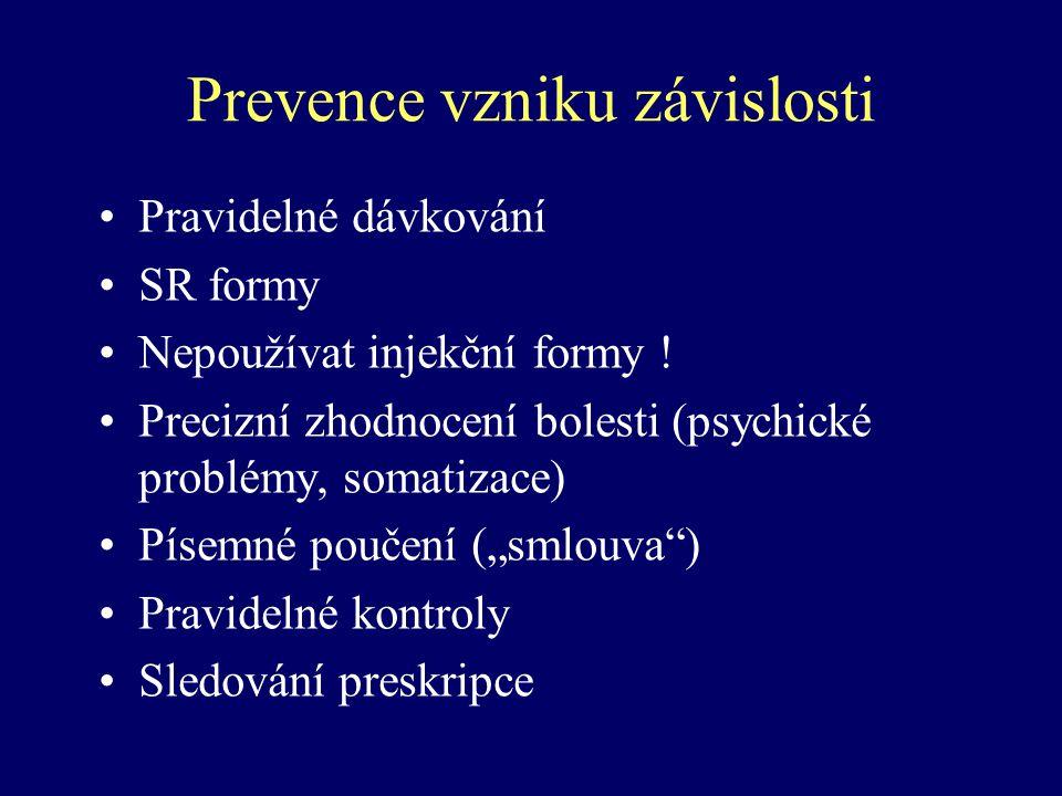 Prevence vzniku závislosti Pravidelné dávkování SR formy Nepoužívat injekční formy ! Precizní zhodnocení bolesti (psychické problémy, somatizace) Píse