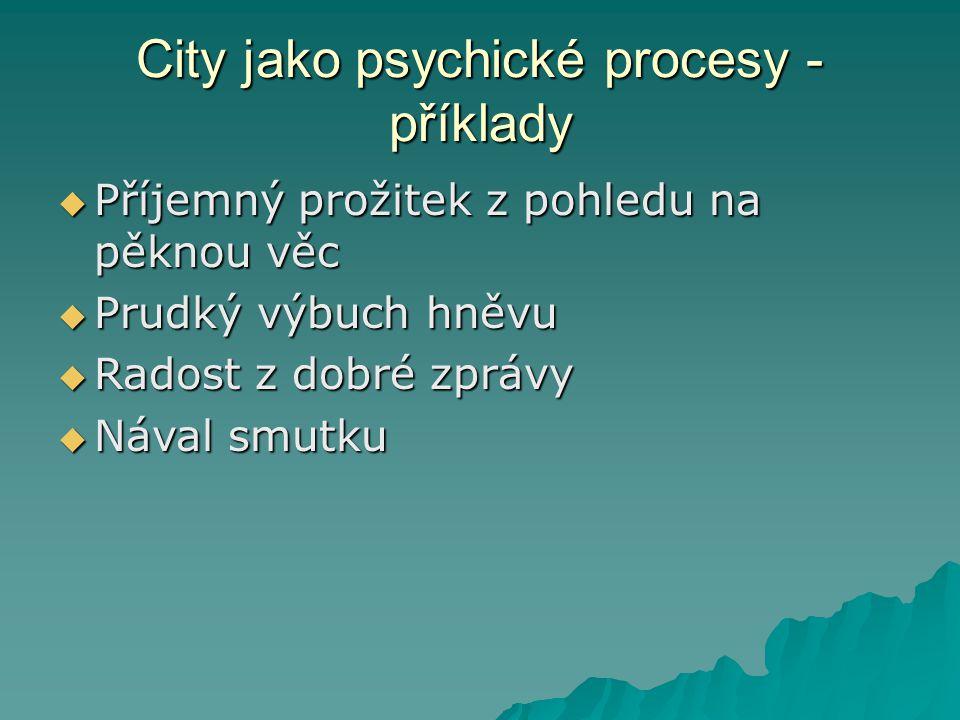 City jako psychické stavy - příklad  Nálada, která nás ovlivňuje třeba několik dnů