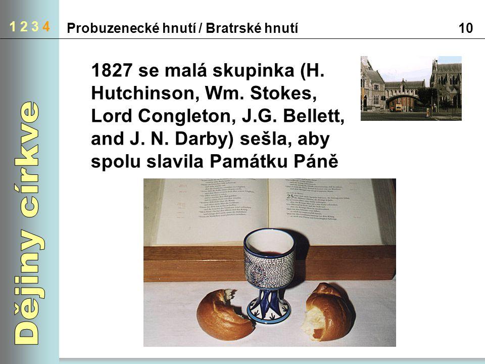 1 2 3 4 10Probuzenecké hnutí / Bratrské hnutí 1827 se malá skupinka (H.