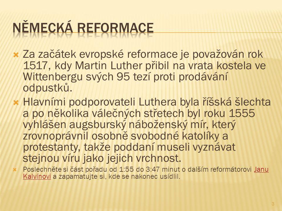  Za začátek evropské reformace je považován rok 1517, kdy Martin Luther přibil na vrata kostela ve Wittenbergu svých 95 tezí proti prodávání odpustků.