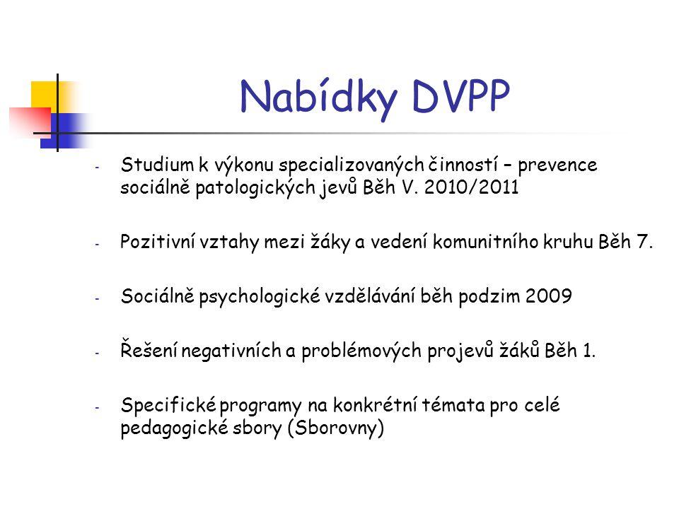 Nabídky DVPP - Studium k výkonu specializovaných činností – prevence sociálně patologických jevů Běh V. 2010/2011 - Pozitivní vztahy mezi žáky a veden