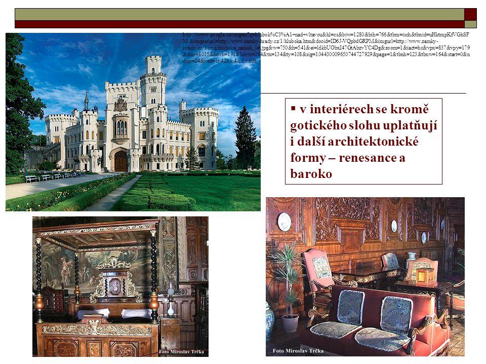  v interiérech se kromě gotického slohu uplatňují i další architektonické formy – renesance a baroko http://www.google.cz/imgres?q=hlubok%C3%A1+nad+v