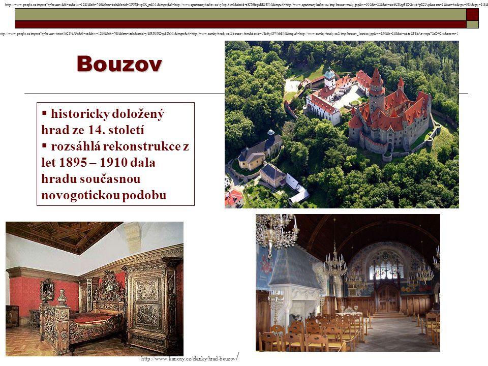 Bouzov  historicky doložený hrad ze 14. století  rozsáhlá rekonstrukce z let 1895 – 1910 dala hradu současnou novogotickou podobu http://www.google.