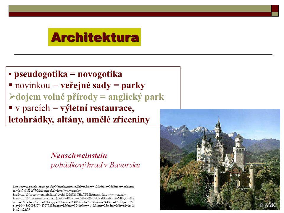 Architektura  pseudogotika = novogotika  novinkou – veřejné sady = parky  dojem volné přírody = anglický park  v parcích = výletní restaurace, let