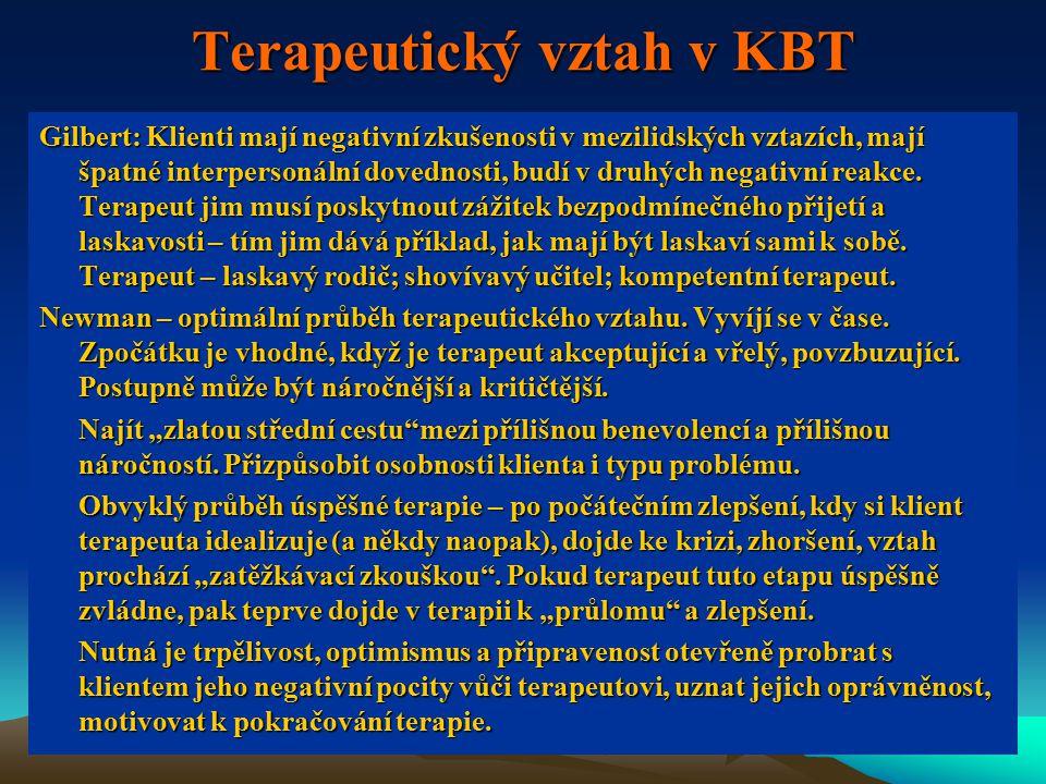 Terapeutický vztah v KBT Gilbert: Klienti mají negativní zkušenosti v mezilidských vztazích, mají špatné interpersonální dovednosti, budí v druhých negativní reakce.