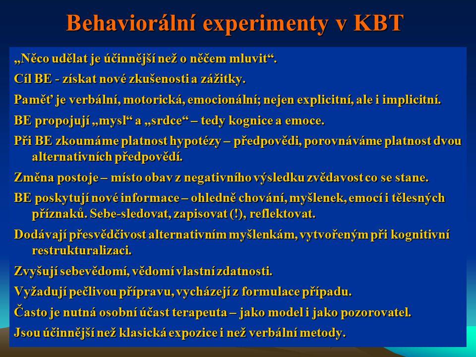"""Behaviorální experimenty v KBT """"Něco udělat je účinnější než o něčem mluvit ."""