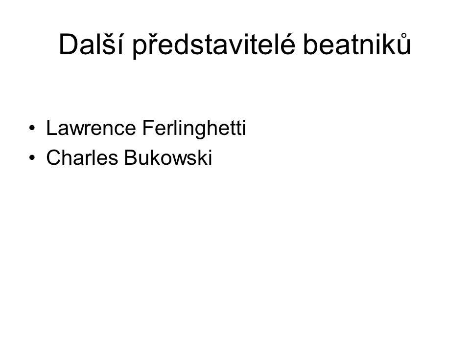 Další představitelé beatniků Lawrence Ferlinghetti Charles Bukowski