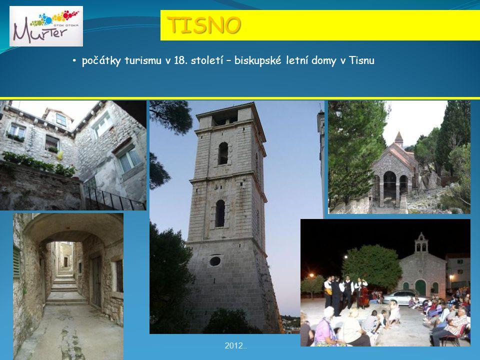 TISNO počátky turismu v 18. století – biskupské letní domy v Tisnu 2012.. www.otok-murter.hr