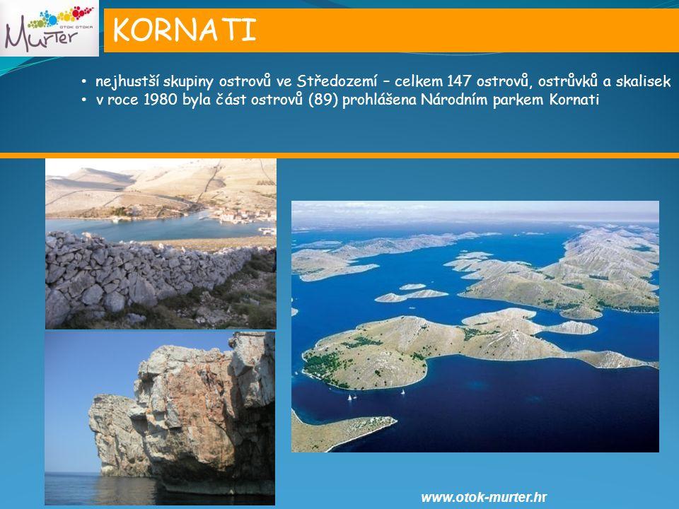 KORNATI nejhustší skupiny ostrovů ve Středozemí – celkem 147 ostrovů, ostrůvků a skalisek v roce 1980 byla část ostrovů (89) prohlášena Národním parkem Kornati www.otok-murter.hr