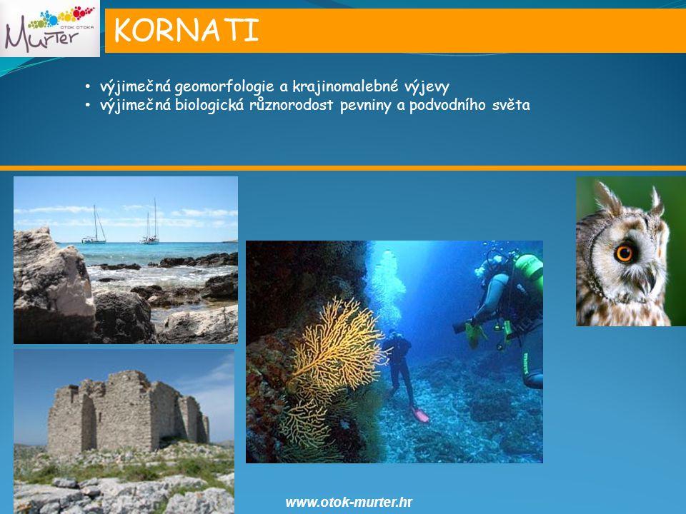 KORNATI výjimečná geomorfologie a krajinomalebné výjevy výjimečná biologická různorodost pevniny a podvodního světa www.otok-murter.hr