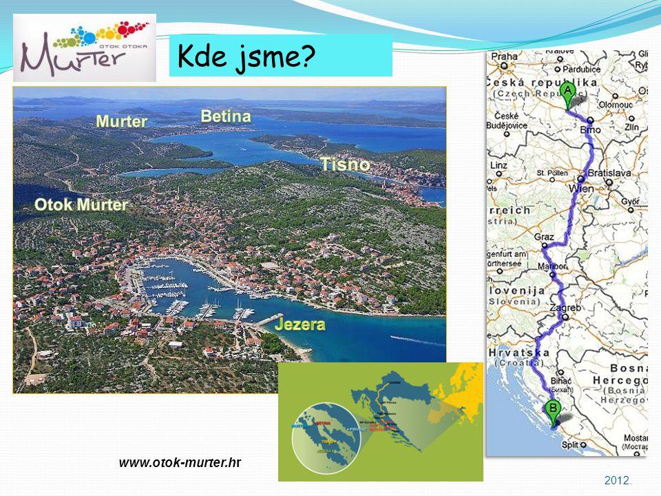 2012. Kde jsme? www.otok-murter.hr