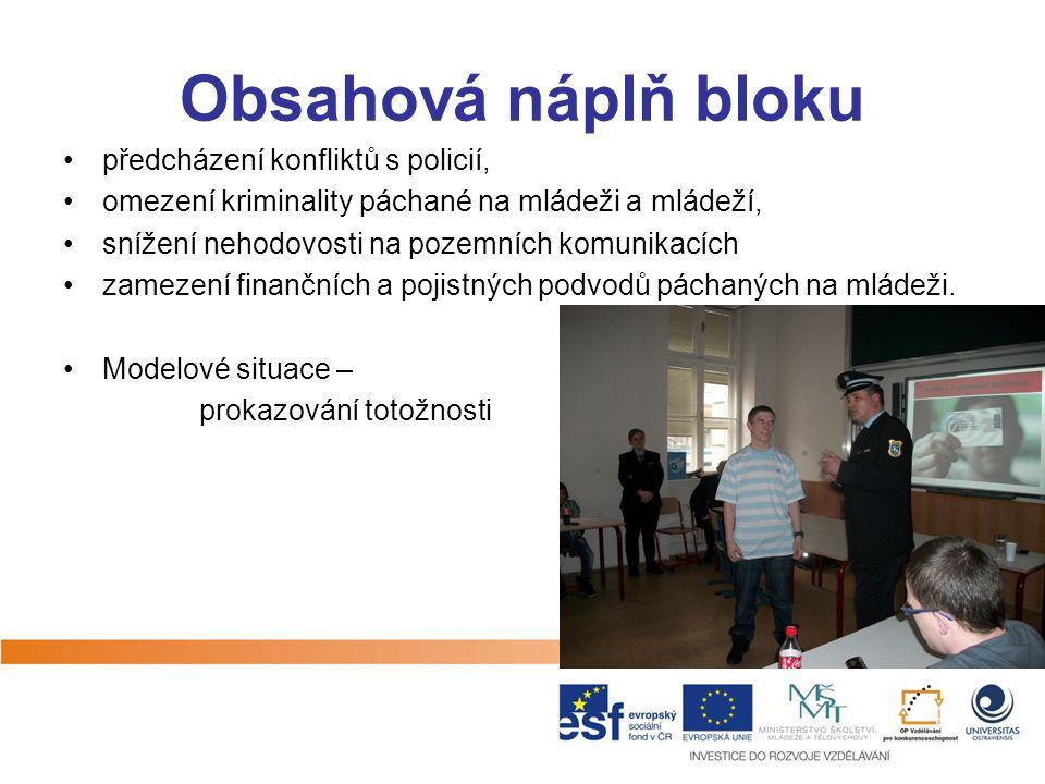 Obsahová náplň bloku předcházení konfliktů s policií, omezení kriminality páchané na mládeži a mládeží, snížení nehodovosti na pozemních komunikacích