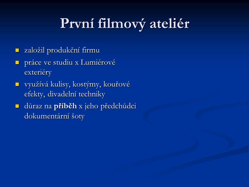První filmový ateliér založil produkční firmu založil produkční firmu práce ve studiu x Lumiérové exteriéry práce ve studiu x Lumiérové exteriéry využ