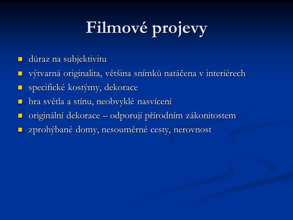 Filmové projevy důraz na subjektivitu důraz na subjektivitu výtvarná originalita, většina snímků natáčena v interiérech výtvarná originalita, většina
