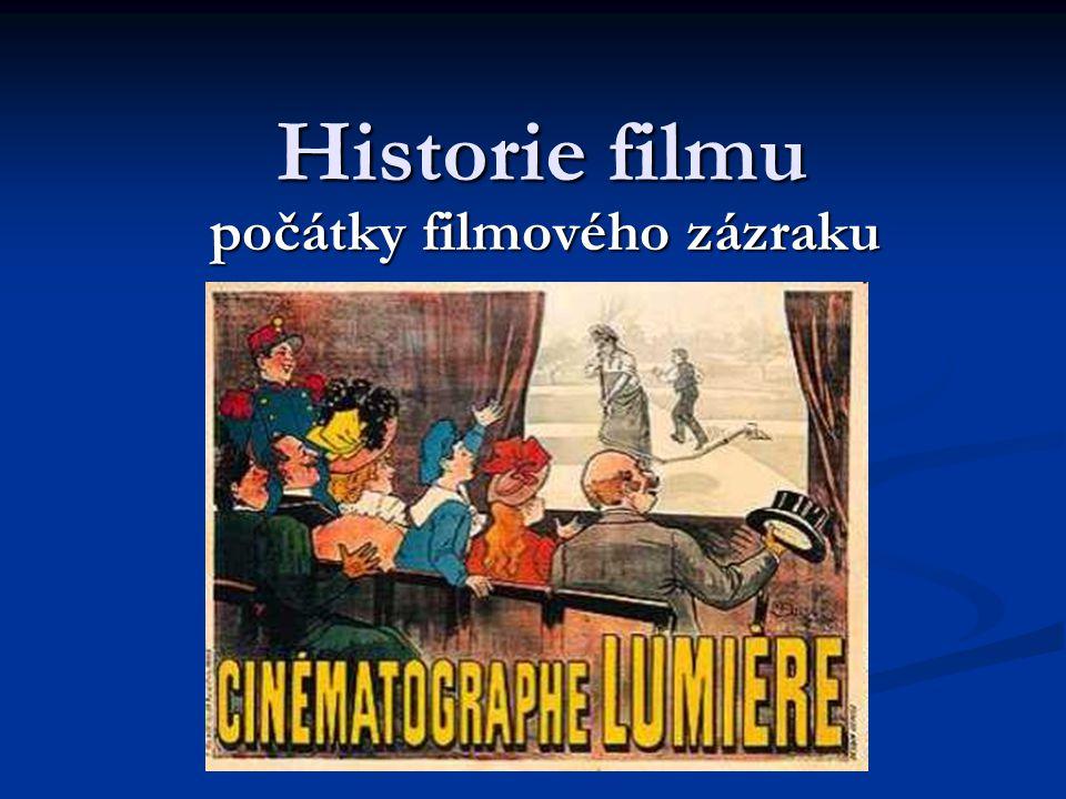 Historie filmu počátky filmového zázraku