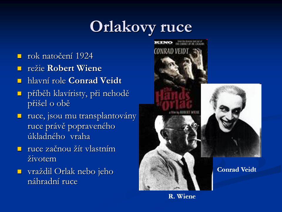 Orlakovy ruce rok natočení 1924 rok natočení 1924 režie Robert Wiene režie Robert Wiene hlavní role Conrad Veidt hlavní role Conrad Veidt příběh klaví